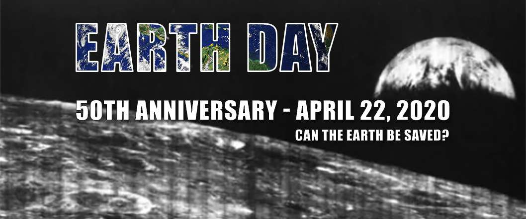 The History of Earth Day up to 50th Anniversary April 22 2020 - Ecohome